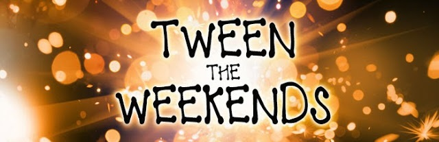 Tween_the_weekends